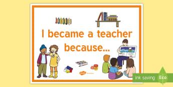 NQT I Became a Teacher Because... A4 Display Poster - newly qualified teacher, new starter, motivational poster, growth mindset, new job