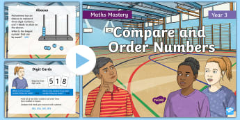 Year 3 Compare and Order Maths Mastery PowerPoint - Reasoning, Greater Depth, Abstract, Problem Solving, Explanation, explain, discuss, worded, challeng