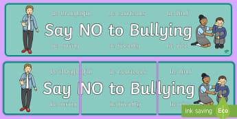Say No to Bullying Display Banner - say no to bullying, no bullying, bullying, bully, display, banner, sign, poster, good behaviour, behaviour, no teasing, no, friendship, bullying