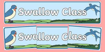 Swallow Class Display Banner - class, display banner, display, abnner, birds, bird, swallow, flying, class name, over door, introduction,ks1, ks2, eyfs