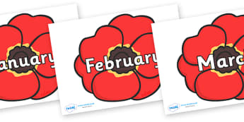 Months of the Year on Poppies - Months of the Year, Months poster, Months display, display, poster, frieze, Months, month, January, February, March, April, May, June, July, August, September