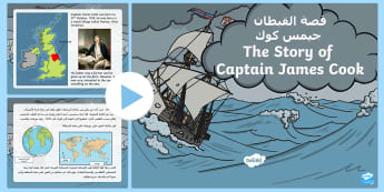 The Story of Captain James Cook PowerPoint Arabic/English  - Captain James Cook,  PowerPoint, KS2, history, significant individuals,Arabic-translation