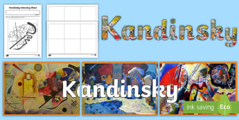 CFE Second Level Wassily Kandinsky Resource Pack - famous artists, colours, painting, art appreciation