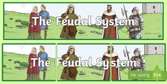 The Feudal System Display Banner - ROI The Normans in Ireland, medieval, kings, knights, SESE, history, middle ages,Irish