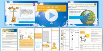 Weather and Climate Lesson 2: Measuring the Weather - Weather, Weather Instruments, Weather Station, Six's Thermometer, Anemometer, Barometer, Campbell-S