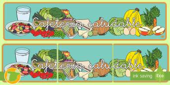 * NEW * Cafetería saludable Pancarta  - comida, sano, salud, dietas, nutrición, niños, primaria, profesores, recursos, materiales, clases,