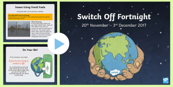 KS2 Switch Off Fortnight Information PowerPoint - 20th Nov - 3rd dec, electricity, global warming, responsibilities, earth