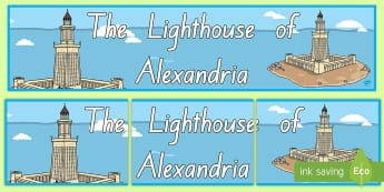 The Lighthouse of Alexandria Display Banner - Seven Wonders, Chichen Itza, World, New Zealand, Christ The Redeemer, Colosseum, Geography, Taj Maha