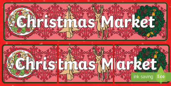 Christmas Market Display Banner - christmas fair, farye, role play, shops, PTA, EYFS, KS1