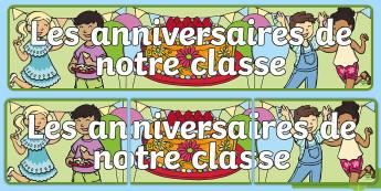 Bannière : Les anniversaires de notre classe - Organisation, décoration, affichage, banderole, anniversaire, cycle 1, cycle 2, birthday,French