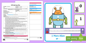 EYFS 1 More Alien Adult Input Plan and Resource Pack - EYFS Number ELG, mathematics, early years, EYFS Planning, Adult led, 1 more than, find, feed, count