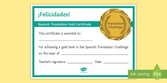 Spanish Translation Challenge Gold Certificate - competition, rewards, diploma, games, award, success, felicidades