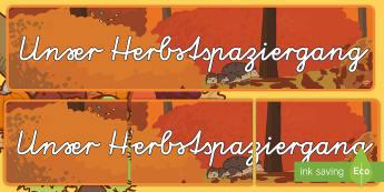 Unser Herbstspaziergang Banner für die Klassenraumgestaltung - Herbst, Herbstspaziergang, Herbstlaub, Spaziergang, spazieren gehen, bunte Blätter, Laub, Igel,Germ
