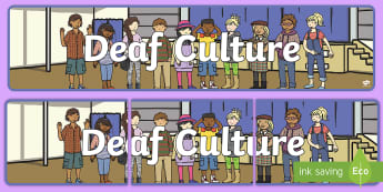 Deaf Culture Display Banner - deaf social beliefs, deaf behaviours, deaf history, deaf values, deaf communities, deaf community, d