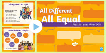 KS2 Anti-Bullying Week 2017: All Different - All Equal PowerPoint - equality, fair, fairness, bully, friendship, relationship,,Scottish