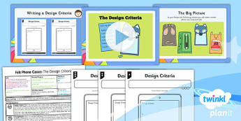 D&T: Felt Phone Cases: Developing the Design Criteria UKS2 Lesson Pack 1