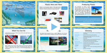 The Problem with Plastics Information PowerPoint - science, the environment, dangers to the environment, plastic and recycling, dangers to marine and a