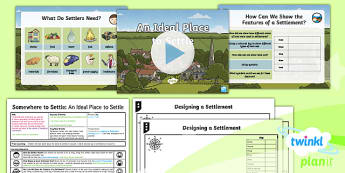 Geography: Somewhere to Settle: An Ideal Place to Settle Year 4 Lesson Pack 6