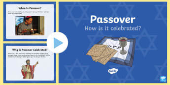 KS2 How Passover is Celebrated PowerPoint - passover, how passover is celebrated, passover powerpoint, passover celebrations powerpoint, pesach powerpoint