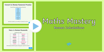 Year 5 Number and Place Value Roman Calculations Maths Mastery Activities PowerPoint