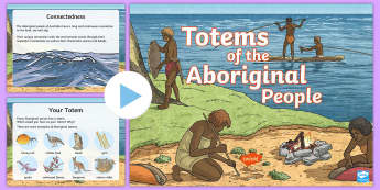 Totems of the Aboriginal People PowerPoint - Aboriginal, totem, hawk, gecko, kangaroo, ACHASSK083, totemic being,Australia
