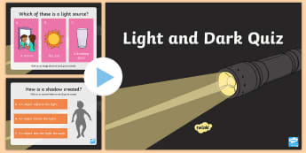 Light and Dark Quiz PowerPoint - Light, dark, sources, science, ks1, year 1, year 2, lights, shadows, light sources, light facts, how