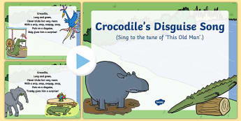 Crocodile's Disguise Song PowerPoint to Support Teaching on The Enormous Crocodile