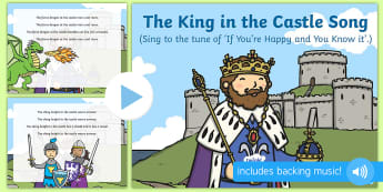 The King in the Castle Song PowerPoint - knights, kings, queens, princesses, princes, royalty, medieval, action songs, singing time, nursery