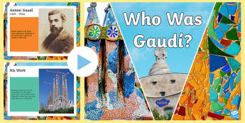 Who was Gaudí? KS2 PowerPoint-Spanish - Gaudí, art, famous artists, architect, architecture,Spanish