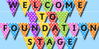 Welcome to Foundation Stage Bunting - bunting, display, welcome, foundation stage
