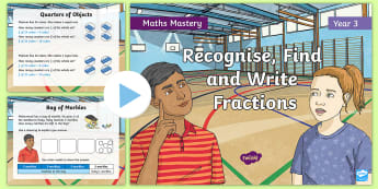 Year 3 Recognise Find and Write Fractions Maths Mastery PowerPoint - Reasoning, Greater Depth, Abstract, Problem Solving, Explanation, y3, ks2, concrete, visual, reason
