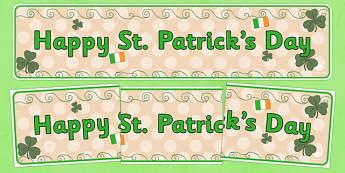 Happy St Patricks Day Display Banner - St Patricks Day, display banner, poster, display, Ireland, Irish, St Patrick, patron saint, leprechaun, 17 march