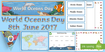 World Oceans Day Display Pack - environment, bunting, lettering, labels, earth, geography, classroom