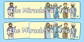 The Miracles of Jesus Bible Stories Display Banner - Christianity, bible stories, Jesus, miracles, religion, Jesus display banner