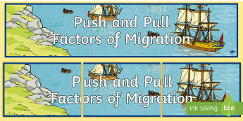Push and Pull Factors of Migration Display Banner - Australian Curriculum, HASS, Migration to Australia, Immigrants, ACHASSK136, ACHASSK109, factors,Aus
