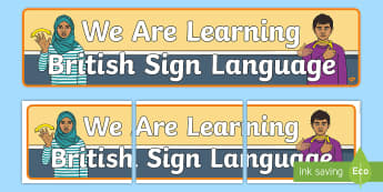 We are Learning British Sign Language (BSL) Display Banner - themed banner, bsl, british sign language