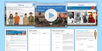 'War can never be justified.' Discuss. Lesson Pack - pacifism, pacifists, just war, conflict, values