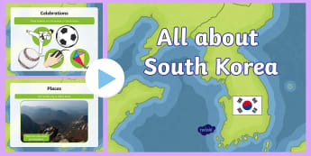 EYFS All about South Korea PowerPoint - Olympics, Winter Olympics, Pyeongchang, Paralympics, Asia, Knowledge, Understanding, the World
