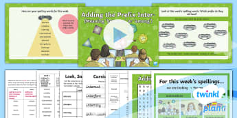 PlanIt Spelling Year 4 Term 3A W1: Adding the Prefix Inter- Spelling Pack - Spellings, Year 4, Term 3A, W1, prefix, inter, word families