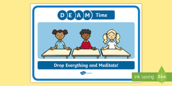 Drop Everything and Meditate Display Poster - meditate, well being, mindfulness, DEAM Time, D.E.A.M, transition, behaviour, SPHE