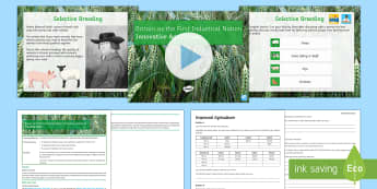Industrial Revolution - Innovative Agriculture Lesson Pack - Urban, Rural, Victorians, Innovation, Crop Rotation, Selective Breeding