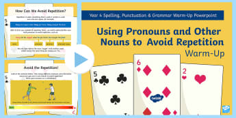 Year 4 Using Pronouns and Other Nouns to Avoid Repetition Warm-Up PowerPoint - writing, improving, Y4, KS2, repetitive,
