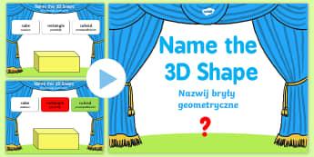 Name the 3D Shape PowerPoint Quiz Polish/English - Name the 3D Shape Year 2 PowerPoint Quiz - quiz, 3d, shape, 2, 3dshape, 3d sape, shaoe, pp, ppt,Poli