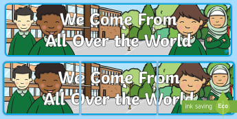 We Come From All Over the World Display Banner -  - We Come From All Over The World Display Banner - we come from all over the world, display, banner, s