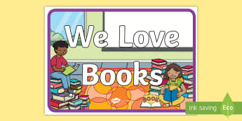 We Love Books A4 Display Poster - display, banner, display banner, we love books, books, reading, reading and writing, literacy, story