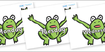 Days of the Week on Frogs - Days of the Week, Weeks poster, week, display, poster, frieze, Days, Day, Monday, Tuesday, Wednesday, Thursday, Friday, Saturday, Sunday