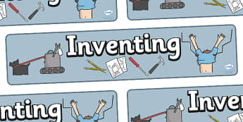 Inventing Display Banner - invention, design, display, banner, poster, sign, activity, creative, creativity, inventing, contraption