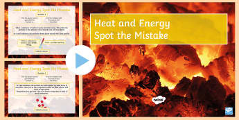 Spot the Mistake: Heat, Temperature and Kinetic Theory PowerPoint - Heat, temperature, thermal, energy, kinetic theory, particles, particle, collision, collision theory