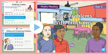 Year 3 Solve Problems Fractions Maths Mastery PowerPoint - Reasoning, Greater Depth, Abstract, Problem Solving, Explanation, y3, ks2, pictorial, shanghai maths