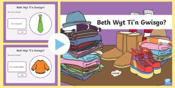 Pŵerbwynt Beth Wyt Ti'n Gwisgo?  - patrymau iaith, llythrennedd, cymraeg, iaith, dillad,Welsh-translation